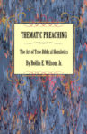 Paperback: Thematic Preaching — The Art of True Biblical Homiletics