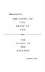 Booklet: Christianity Is – The Gospel of the Grace of God Not the Gospel of the Kingdom