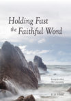 Paperback: Holding Fast the Faithful Word