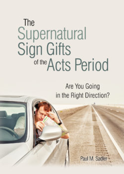 Booklet: The Supernatural Sign Gifts of the Acts Period