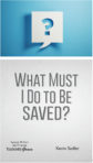 Booklet: What Must I Do to Be Saved?