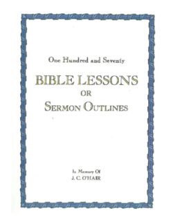 Paperback: One Hundred and Seventy Bible Lessons or Sermon Outlines (Pastor J.C. O'Hair)